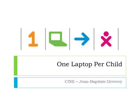 One Laptop Per Child CINE – Jean-Baptiste Devevey.