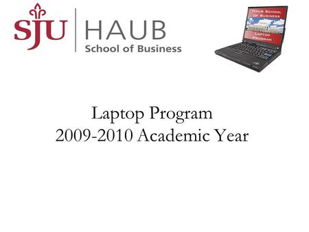Laptop Program 2009-2010 Academic Year. 2 Models 14 T410 15 T510 Students Purchasing 255 freshmen.