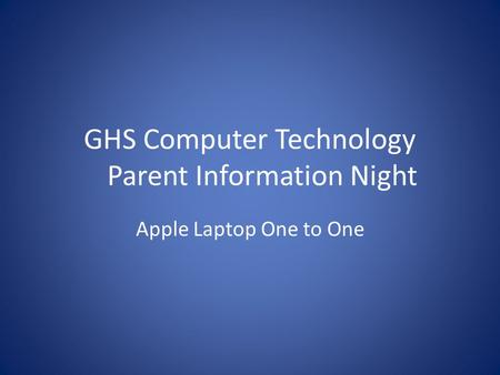 GHS Computer Technology Parent Information Night Apple Laptop One to One.