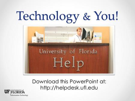 Technology & You! Download this PowerPoint at: