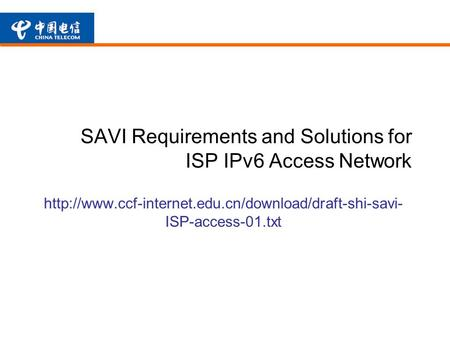 SAVI Requirements and Solutions for ISP IPv6 Access Network  ISP-access-01.txt.
