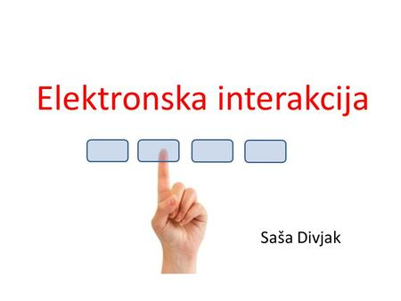 Elektronska interakcija Saša Divjak. Nekaj o razrednih odzivnikih Smart Response Classroom Performance Systems (Clickers) in the Classroom Report on Class.