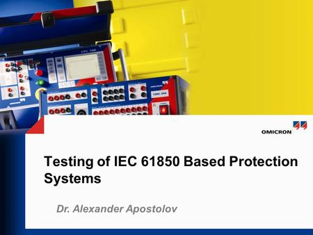 Testing of IEC Based Protection Systems