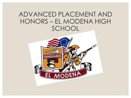 ADVANCED PLACEMENT AND HONORS – EL MODENA HIGH SCHOOL.