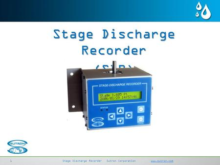 SDI-LinkSutron Corporation sutron.comsutron.com 11 Stage Discharge RecorderSutron Corporation www.sutron.comwww.sutron.com Stage Discharge Recorder (SDR)