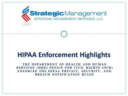 THE DEPARTMENT OF HEALTH AND HUMAN SERVICES (HHS) OFFICE FOR CIVIL RIGHTS (OCR) ENFORCES THE HIPAA PRIVACY, SECURITY, AND BREACH NOTIFICATION RULES HIPAA.