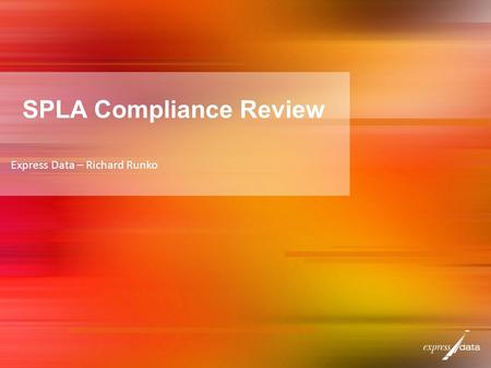 SPLA Compliance Review Express Data – Richard Runko.