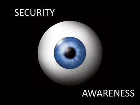 SECURITY AWARENESS. The Importance of Security Awareness Training Security Awareness Training provides the knowledge to protect information systems and.