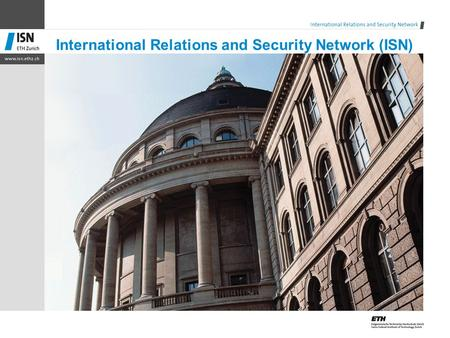 International Relations and Security Network (ISN)