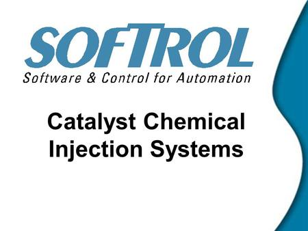 Catalyst Chemical Injection Systems. Catalyst System Family.