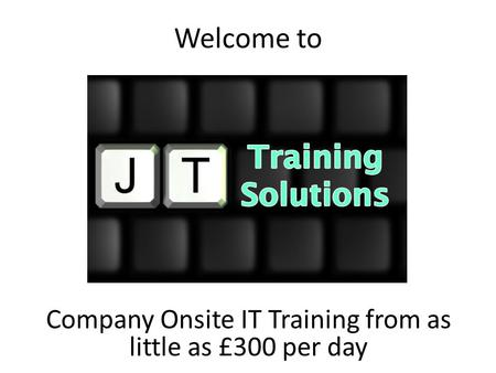 Welcome to Company Onsite IT Training from as little as £300 per day.