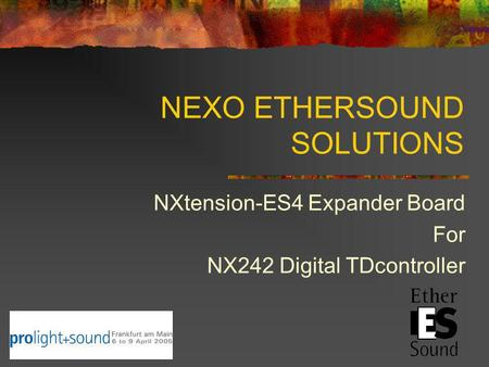 NEXO ETHERSOUND SOLUTIONS NXtension-ES4 Expander Board For NX242 Digital TDcontroller 05apr05.