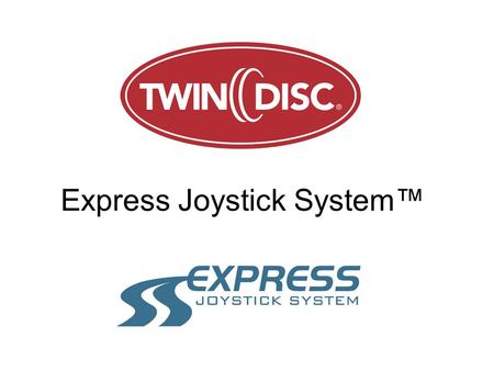 Express Joystick System. Twin Disc developed the EJS in response to the market demand for improved maneuverability and handling of yachts. With the introduction.