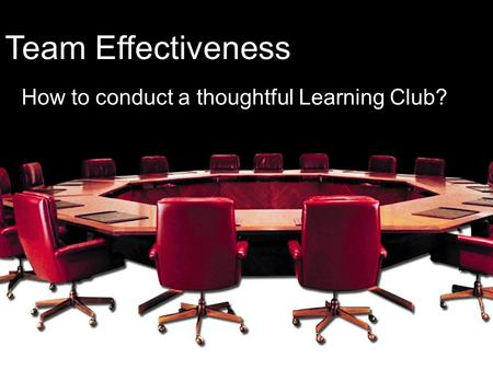 How to conduct a thoughtful Learning Club? Team Effectiveness.