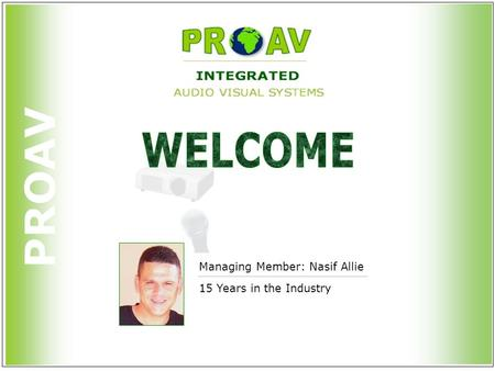 PROAV Managing Member: Nasif Allie 15 Years in the Industry.