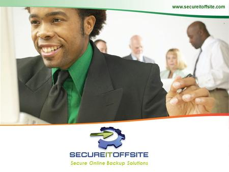 Www.secureitoffsite.com Secure Online Backup Solutions.