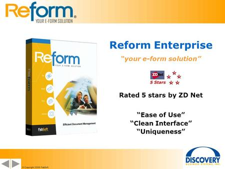 Reform Enterprise your e-form solution Rated 5 stars by ZD Net Ease of Use Clean Interface Uniqueness.