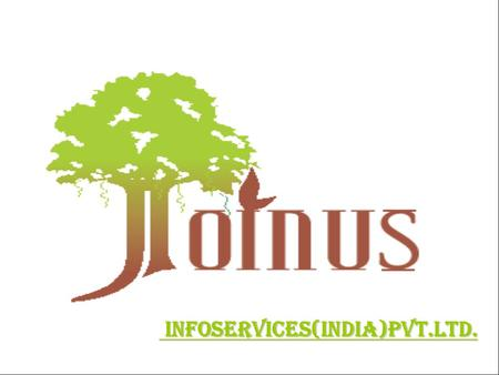 Infoservices(India)pvt.ltd. Infoservices(India)pvt.ltd.