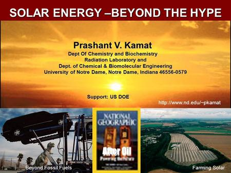Prashant V. Kamat Dept Of Chemistry and Biochemistry Radiation Laboratory and Dept. of Chemical & Biomolecular Engineering University of Notre Dame, Notre.