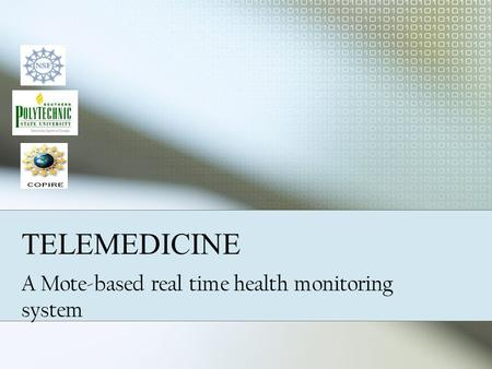 TELEMEDICINE A Mote-based real time health monitoring system.