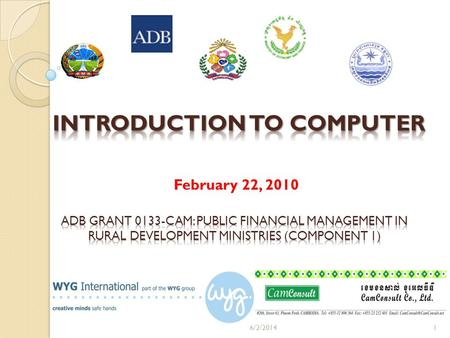 February 22, 2010 6/2/20141. AN INTRODUCTION TO COMPUTER TECHNOLOGY This lesson introduces key concepts related to how computers work. Computer-related.