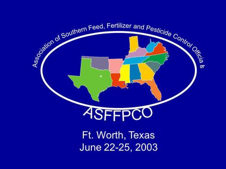 Ft. Worth, Texas June 22-25, 2003. Frank Jaramillo, Jr. Registration Associate Texas Feed & Fertilizer Control Service Effective Documentary Samples Using.
