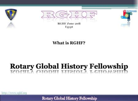 RGHF Mission: As an effort to serve others, RGHF accumulates and preserves the complete history, values and philosophy of the Rotary.
