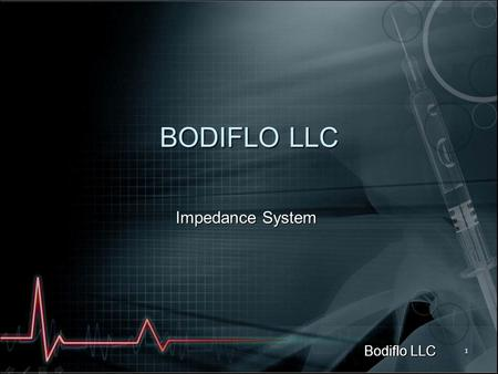 Bodiflo LLC 1 BODIFLO LLC Impedance System. Bodiflo LLC 2 BodiFLO Background Injuries to the head and traumatic brain injury (TBI) make up a substantial.