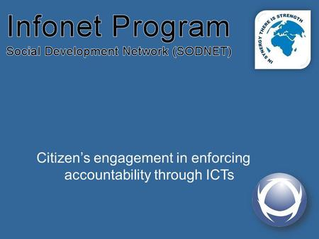 Citizens engagement in enforcing accountability through ICTs.