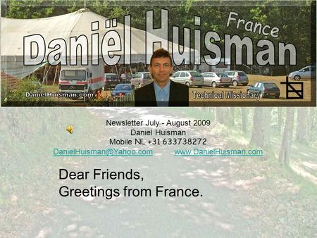 Newsletter July - August 2009 Daniel Huisman Mobile NL +31 633738272