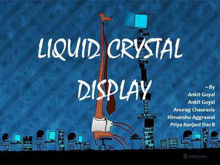 LIQUID CRYSTAL <strong>DISPLAY</strong>
