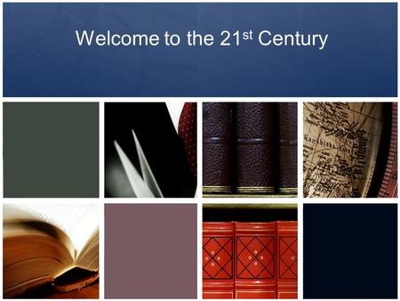 Welcome to the 21 st Century. Your Library What was your college library like… -Space -Seating -Available resources? What do you wish was different about.