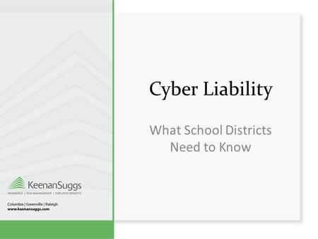 Cyber Liability What School Districts Need to Know.