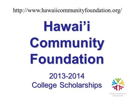 HawaiiCommunityFoundation2013-2014 College Scholarships