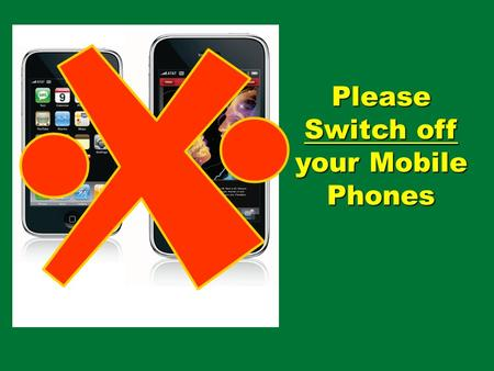 Please Switch off your Mobile Phones Life Cycle Child Birth Baby Grown 3 yr Old School Start College Student Job/Inco me Marriage.