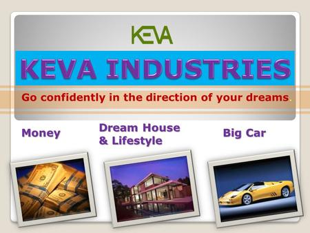 Go confidently in the direction of your dreams. Money Dream House & Lifestyle Big Car.