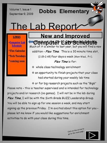 The Lab Report Dobbs Elementary Volume 1, Issue 1 September 9, 2009 New and Improved Computer Lab Schedule Check out the 09~10 Computer Lab Schedule. Much.