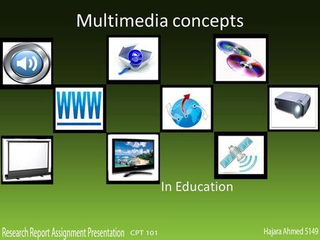 Multimedia concepts In Education. Introduction Aim is to explore and collect information. Familiar with high tech equipments and their usage, multimedia.
