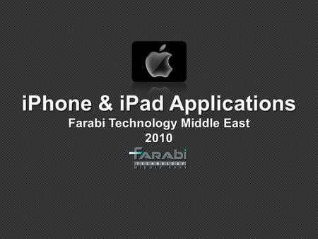 Farabi Technology Middle East 2010. What is iPhone? The Apple iPhone is/has a: Internet-Enabled Phone Multi-touch (Revolutionary New UI) Mobile telephone,
