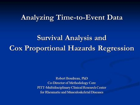 Analyzing Time-to-Event Data Cox Proportional Hazards Regression