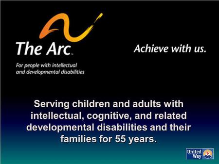 Serving children and adults with intellectual, cognitive, and related developmental disabilities and their families for 55 years. of the Mid Ohio Valley.