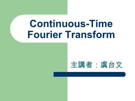 Continuous-Time Fourier Transform