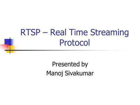 RTSP – Real Time Streaming Protocol