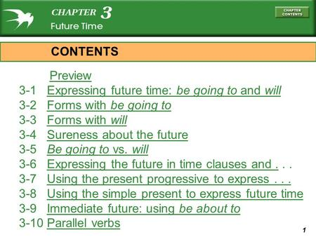 1 Preview 3-1 Expressing future time: be going to and willExpressing future time: be going to and will 3-2 Forms with be going toForms with be going to.