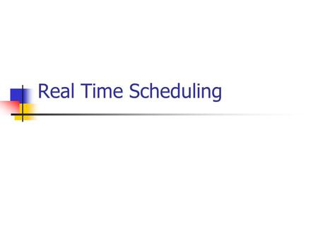 Real Time Scheduling. Outline About real time systems Basic Scheduling Techniques Recent Work Future Work.