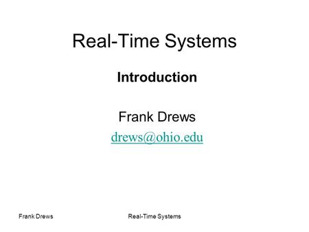 Frank DrewsReal-Time Systems Introduction Frank Drews
