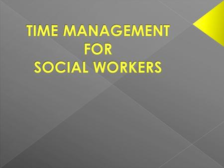 As a result of this training, participants will be able to: Choose three time management toolsthat he/she can employ in the workplace Value the importance.