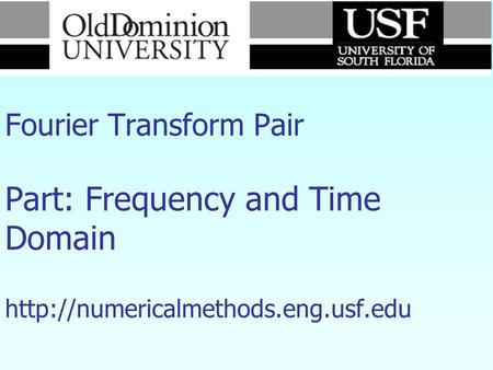 Numerical Methods Fourier Transform Pair Part: Frequency and Time Domain