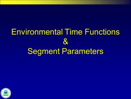 Environmental Time Functions & Segment Parameters.