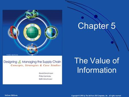McGraw-Hill/Irwin Copyright © 2008 by The McGraw-Hill Companies, Inc. All rights reserved. Chapter 5 The Value of Information.